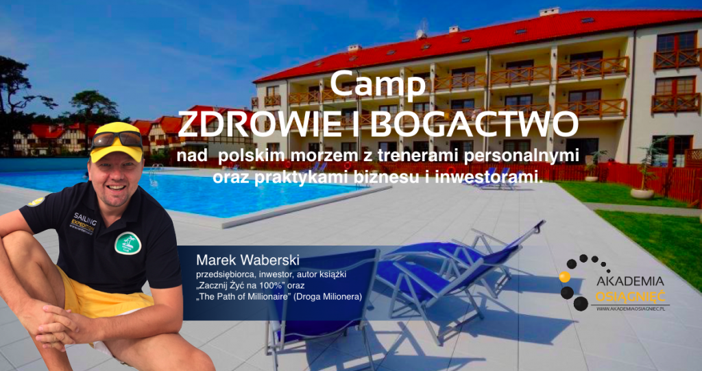 Camp Zdrowie i Bogactwo Akademia Osiagniec